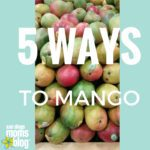 5 Ways to Mango: 2 dinners, 1 Salad, and 2 Cocktails!