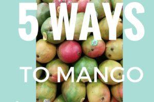 5 Ways to mango