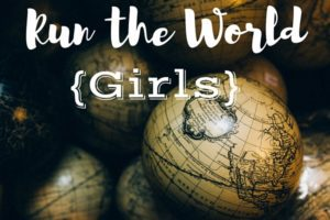 Run the World{Girls}