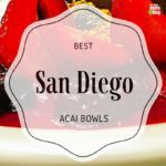 San Diego's Top 5 Acai Bowl Locations