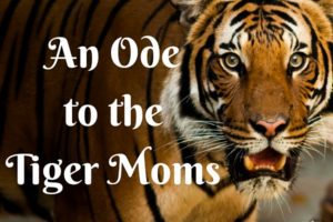 An Ode to the Tiger Moms