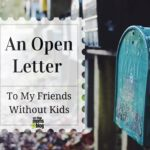 An Open Letter To My Friends Without Kids