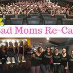 Bad Moms Movie Premier Re-Cap