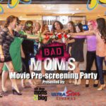 Bad Moms Exclusive Movie Premier Event!