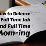 Managing the Chaos- How to Balance a Full Time Job and Full Time Mom-ing