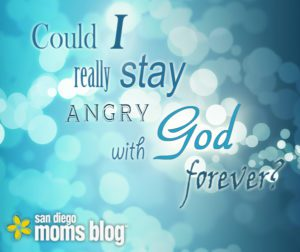 could-I-really-stay-angry-with-God-forever-image