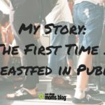 My Story:: The First Time I Breastfed in Public