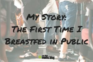 My Story_ The First Time I Breastfed in Public