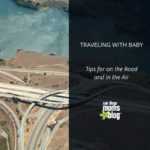 Traveling with Baby: Tips for on the Road and in the Air