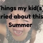 Things My Kid(s) Cried About This Summer: San Diego Edition