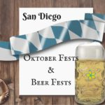 Fall Oktober Fests and Beer Fests- San Diego 2016 Edition