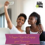 5 Super Tips to Engage Your Teenager