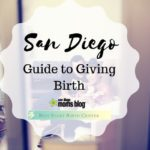 Your Guide To Giving Birth in San Diego