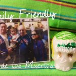 Family Friendly Dia de los Muertos (Day of the Dead)