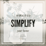 10 Ways to Simplify Your Home in 2017
