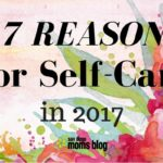 17 Reasons for Self-Care in 2017. Join us on our Mission!