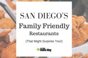 SAN DIEGO'S family friendly restaurants