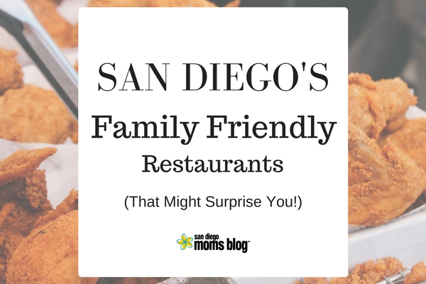 San Diego S Top Family Friendly Restaurants That Will