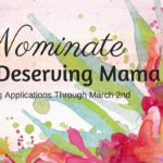 "Nominate a Mama for our Special ""Deserving Mamas"" Project"
