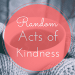 Random Acts of Kindness Day: How Will You Show Kindness Today?