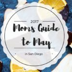 Moms Guide to May Events in San Diego {2017}