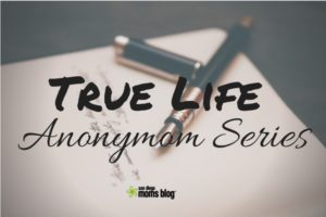 True Life ANONYMOM Series