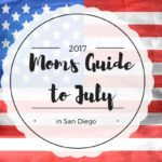 Moms Guide to July Events in San Diego {2017}