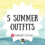 "5 Summer ""Must Have"" Outfits : Target Style!"