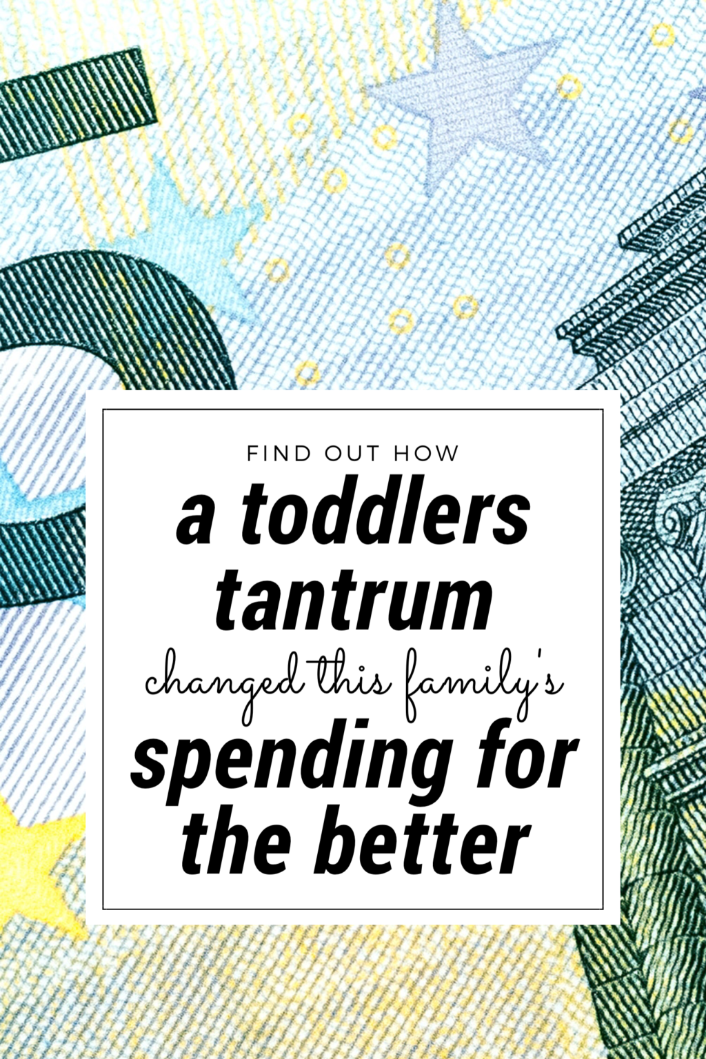 Find Out How A Toddlers Tantrum Changed This Family's Spending For The Better