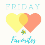 Friday Favorites :: Back to School Edition