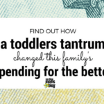 Find Out How A Toddler Tantrum Changed This Family's Spending For The Better