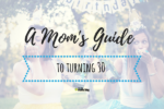 moms guide to turning 30