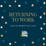 Returning to Work: Early Retirement from being a SAHM