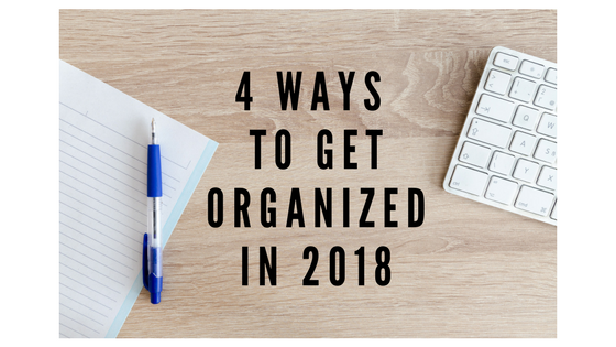 4 ways to get organized in 2018