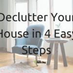 Declutter Your House in 4 Easy Steps