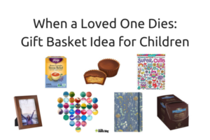 When a Loved One Dies_ Gift Basket Idea for Children (1)
