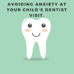 Avoiding Anxiety: Taking your Child to the Dentist