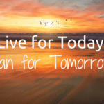 Live for Today, Plan for Tomorrow: Tips to Increase Your Independence, Mamas!
