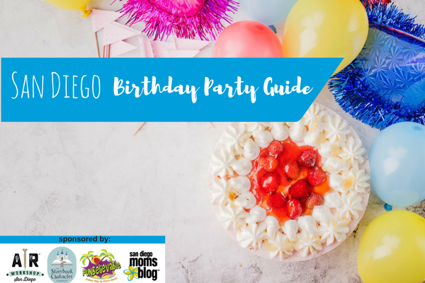 San Diegos Birthday Party Guide 2018