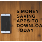 5 Money-Saving Apps To Download Today