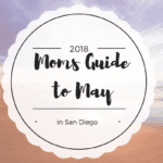 Your Guide to May Events San Diego 2018