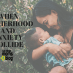 When Motherhood and Anxiety Collide