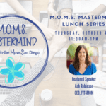 M.O.M.S. (Moms On the Move San Diego) Mastermind Lunch Series